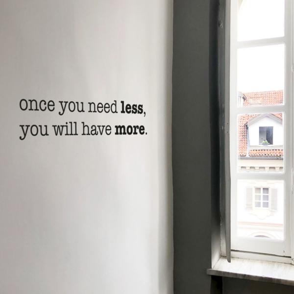 wenn du weniger brauchst hast du mehr