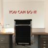 You can do it - Wandtattoo für das Büro