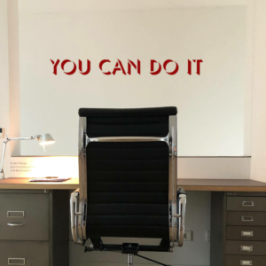 You can do it - Wandtattoo für das Büro